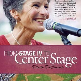 Denise DeSimone, Sales Professional Author of: From Stage IV to Center Stage